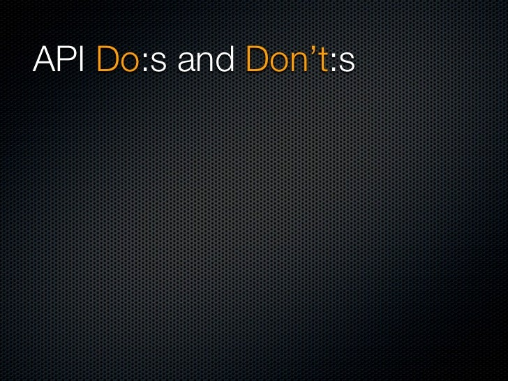API Do:s and Don't:s