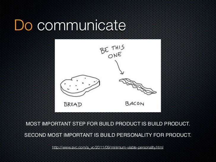 Do communicate MOST IMPORTANT STEP FOR BUILD PRODUCT IS BUILD PRODUCT. SECOND MOST IMPORTANT IS BUILD PERSONALITY FOR PRO...