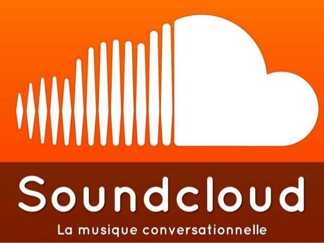 Soundcloud, la musique conversationnelle l3 groupe 3
