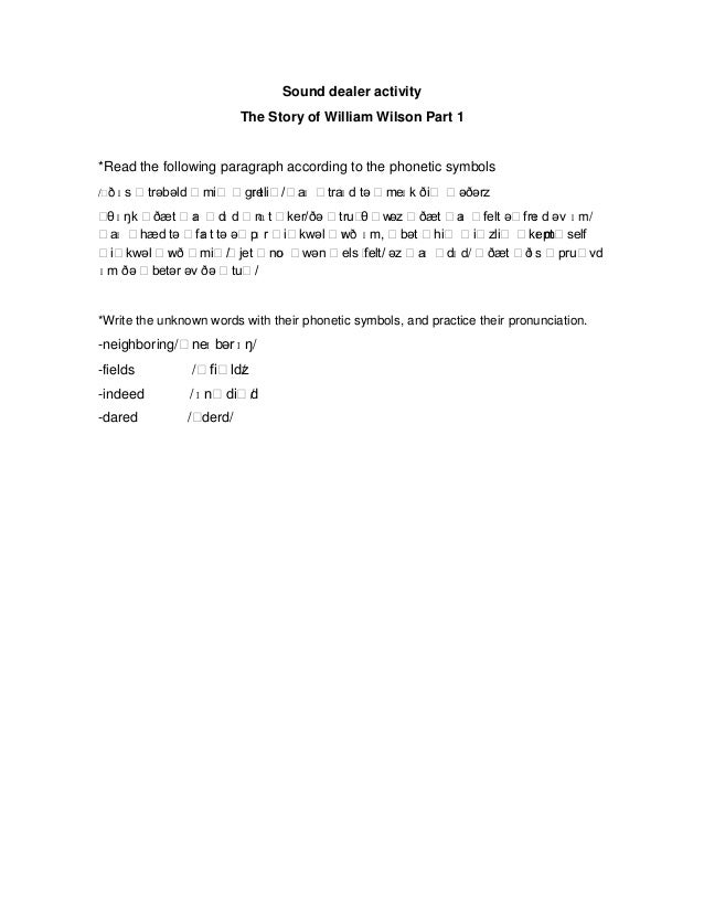 Sound dealer activityThe Story of William Wilson Part 1*Read the following paragraph according to the phonetic symbols/ˈðɪ...