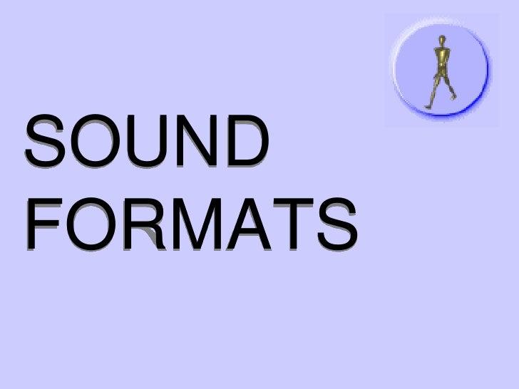 SOUND FORMATS<br />