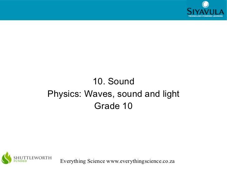 10. Sound Physics: Waves, sound and light Grade 10