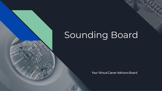 Sounding Board Your Virtual Career Advisory Board