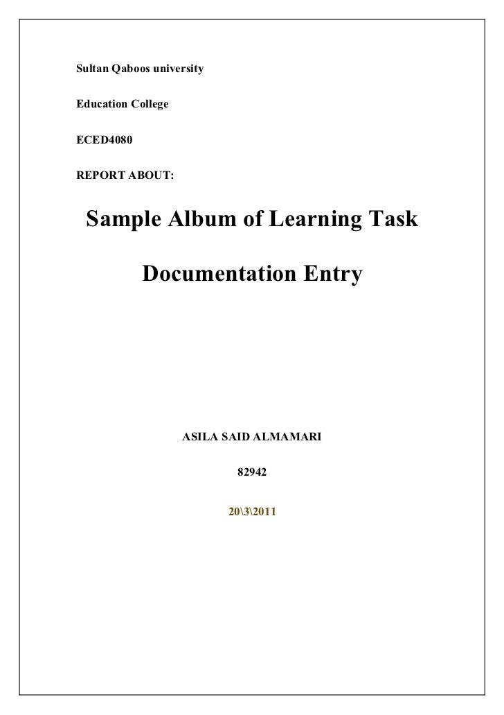 Sultan Qaboos universityEducation CollegeECED4080REPORT ABOUT: Sample Album of Learning Task            Documentation Entr...