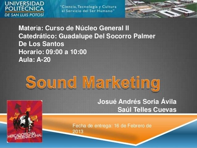 Materia: Curso de Núcleo General IICatedrático: Guadalupe Del Socorro PalmerDe Los SantosHorario: 09:00 a 10:00Aula: A-20 ...
