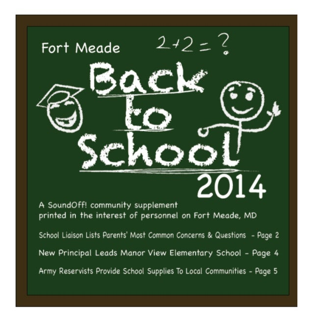 http://www.ftmeade.army.mil SOUNDOFF! Back To School Supplement August 28, 2014 Back To School How do I contact the Fort M...