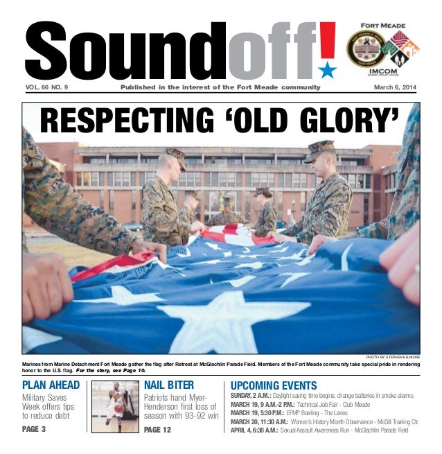 Soundoff! ´  vol. 66 no. 9  Published in the interest of the Fort Meade community  March 6, 2014  Respecting 'old glory'...