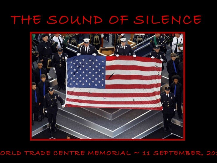 THE SOUND OF SILENCE WORLD TRADE CENTRE MEMORIAL ~ 11 SEPTEMBER, 2011