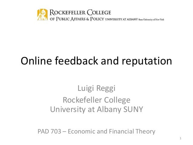 Luigi Reggi Rockefeller College University at Albany SUNY PAD 703 – Economic and Financial Theory 1 Online feedback and re...