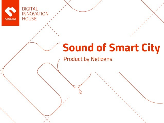 Sound of Smart City Product by Netizens