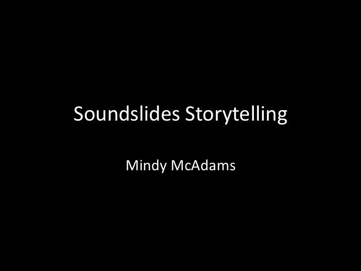 Soundslides Storytelling     Mindy McAdams