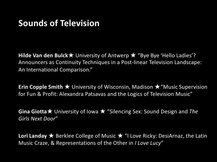 "Sounds of Television<br />Hilde Van den Bulck★ University of Antwerp ★ ""Bye Bye 'Hello Ladies'? Announcers as Continuity T..."