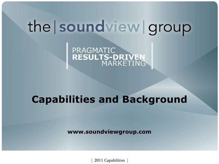 Capabilities and Background www.soundviewgroup.com