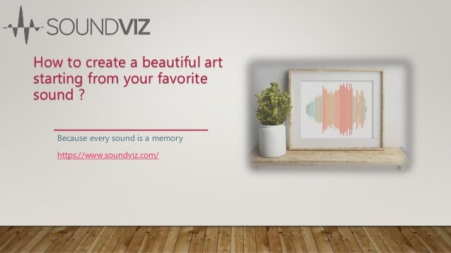 How to create a beautiful art starting from your favorite sound ? Because every sound is a memory https://www.soundviz.com/