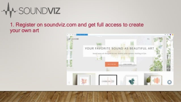 1. Register on soundviz.com and get full access to create your own art