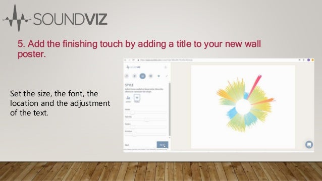 5. Add the finishing touch by adding a title to your new wall poster. Set the size, the font, the location and the adjustm...