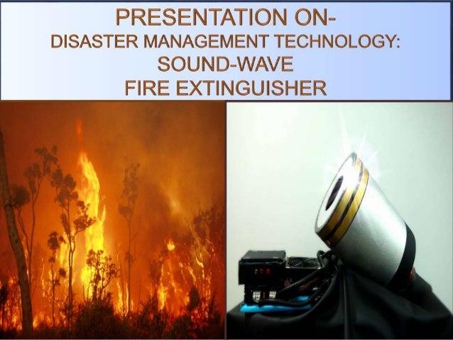  Disaster Management Technology;  Wave Extinguisher;  Structure of Wave Extinguisher;  Working procedure of Wave Extin...