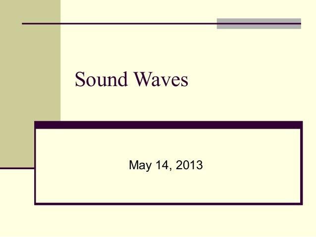 Sound WavesMay 14, 2013