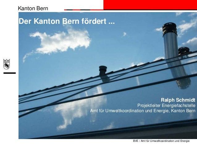 Kanton BernDer Kanton Bern fördert ...                                                               Ralph Schmidt        ...