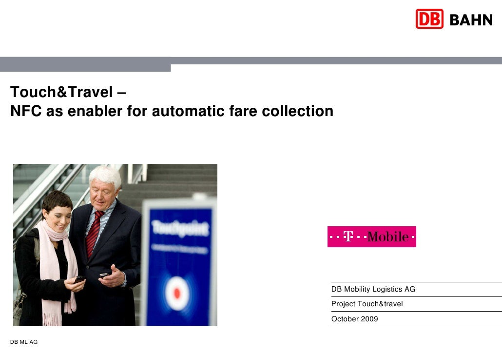 Touch&Travel – NFC as enabler for automatic fare collection                                                DB Mobility Log...