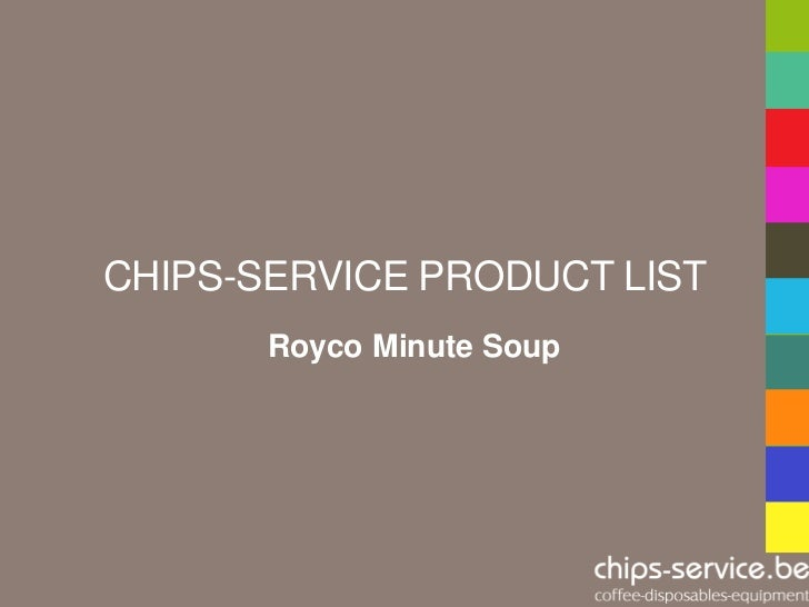 CHIPS-SERVICE PRODUCT LIST       Royco Minute Soup