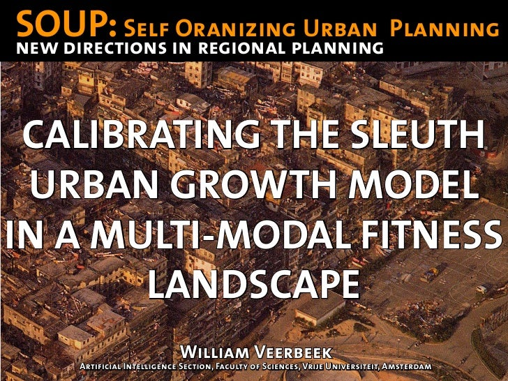 SOUP: Self in regional planning Planning                Oranizing Urban new directions     CALIBRATING THE SLEUTH  URBAN G...