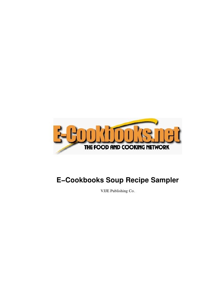 E−Cookbooks Soup Recipe Sampler           VJJE Publishing Co.
