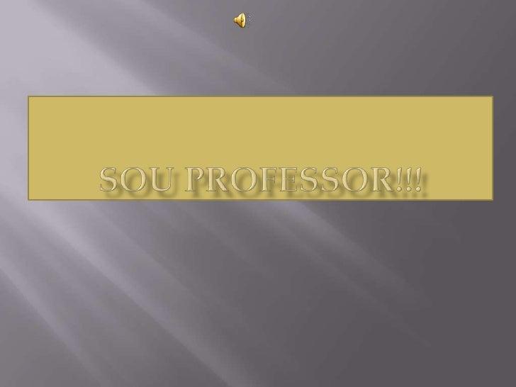 Sou professor!!!<br />