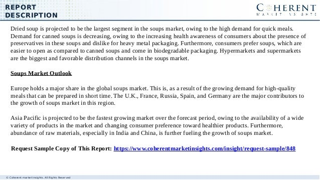 REPORT DESCRIPTION © Coherent market Insights. All Rights Reserved Dried soup is projected to be the largest segment in th...