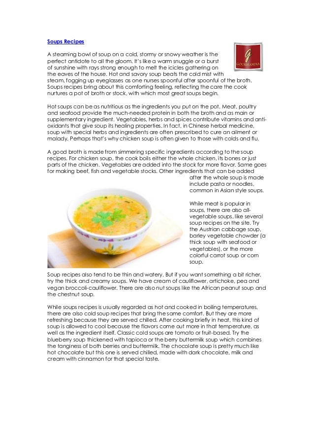 Soups Recipes  A steaming bowl of soup on a cold, stormy or snowy weather is the perfect antidote to all the gloom. It's l...