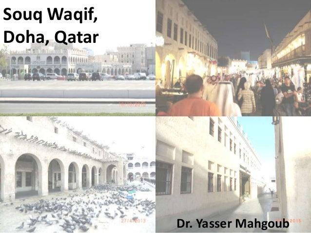 Souq Waqif, Doha, Qatar Dr. Yasser Mahgoub