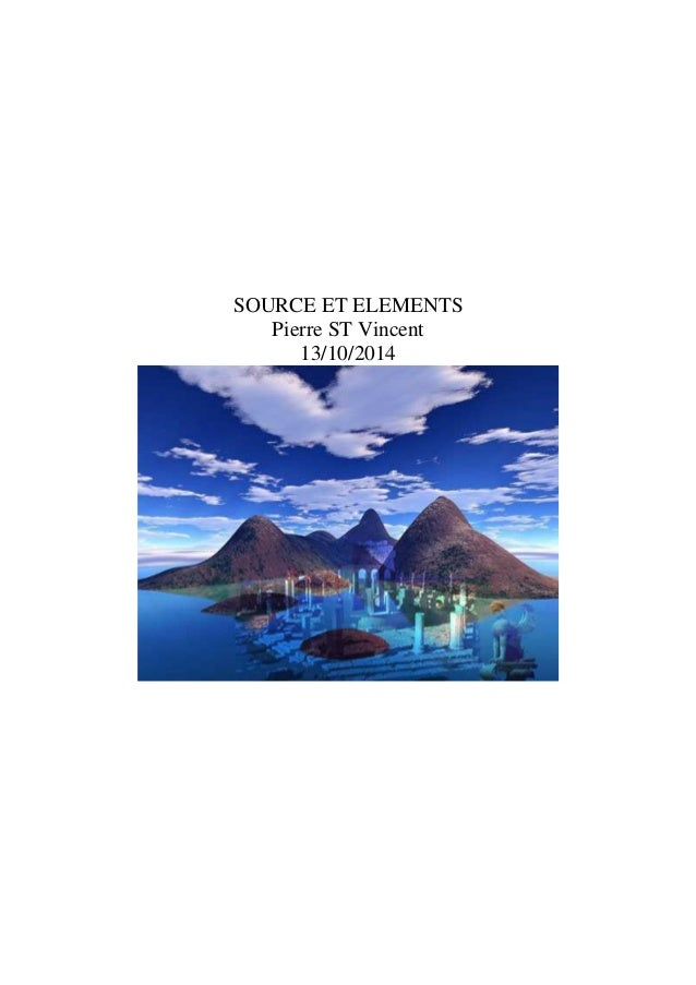 SOURCE ET ELEMENTS  Pierre ST Vincent  13/10/2014