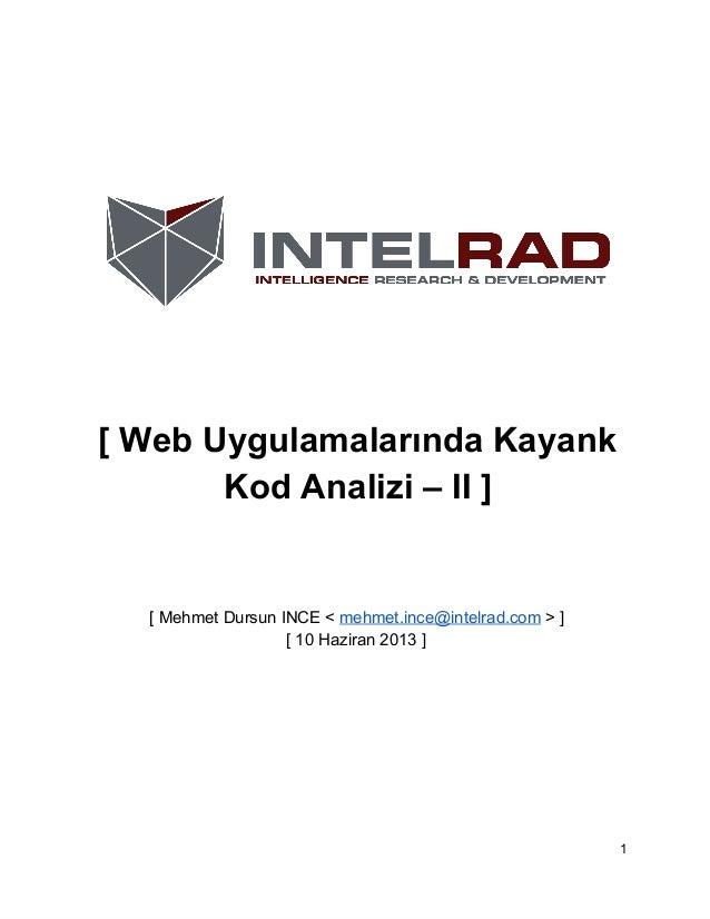 [WebUygulamalarındaKayank KodAnalizi–II]  [MehmetDursunINCE<mehmet.ince@intelrad.com>] [10Haziran2013]  ...