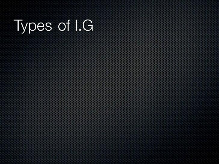 Types of I.G