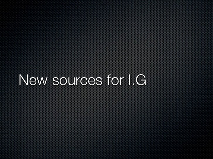 New sources for I.G