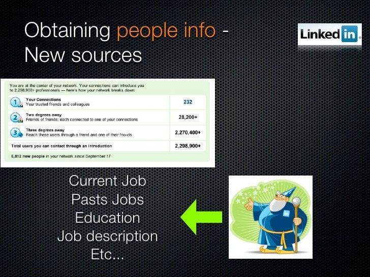 Obtaining people info - New sources         Current Job      Pasts Jobs      Education    Job description         Etc...