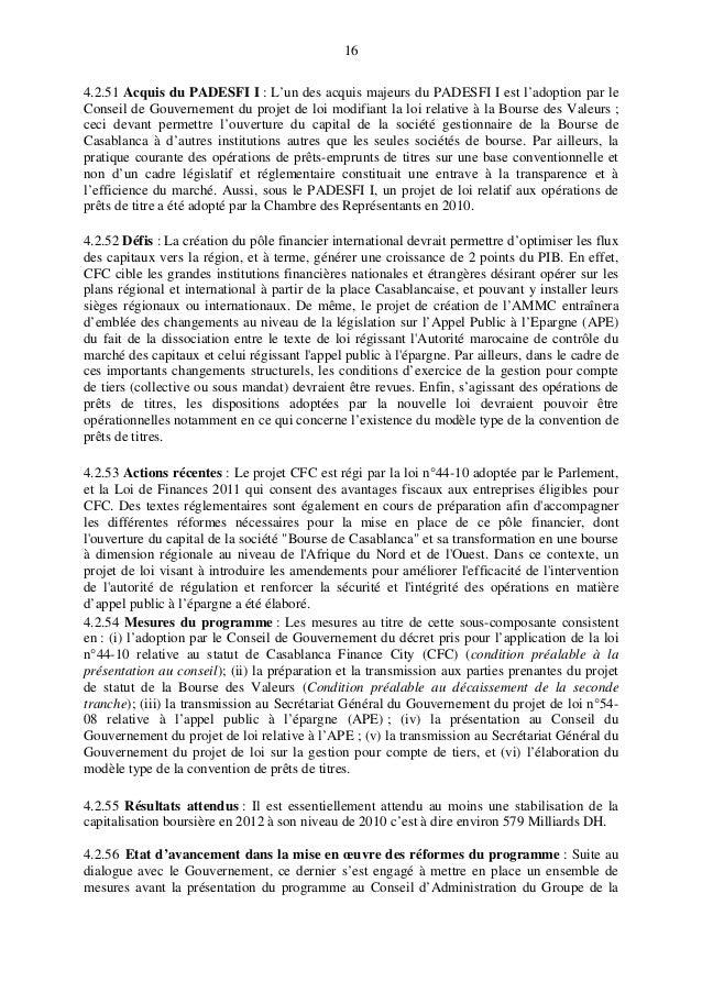 16 4.2.51 Acquis du PADESFI I : L'un des acquis majeurs du PADESFI I est l'adoption par le Conseil de Gouvernement du proj...