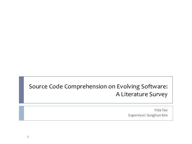 Source Code Comprehension on Evolving Software: A Literature Survey Yida Tao Supervisor: Sunghun Kim 1