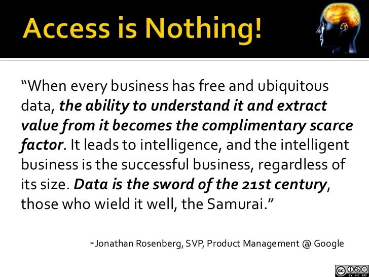 """""""When every business has free and ubiquitousdata, the ability to understand it and extractvalue from it becomes the compli..."""
