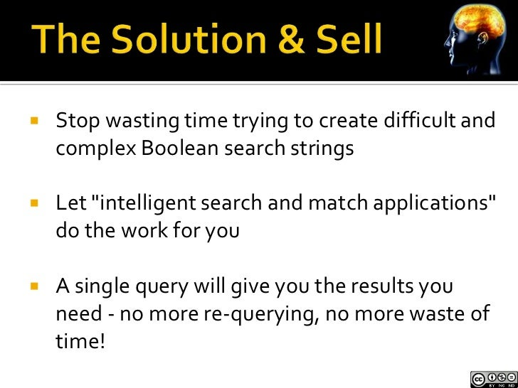 """   Stop wasting time trying to create difficult and    complex Boolean search strings   Let """"intelligent search and matc..."""