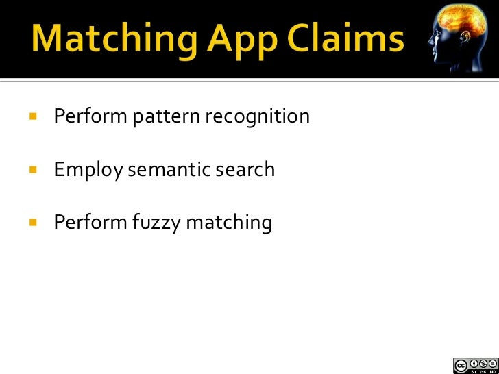    Perform pattern recognition   Employ semantic search   Perform fuzzy matching