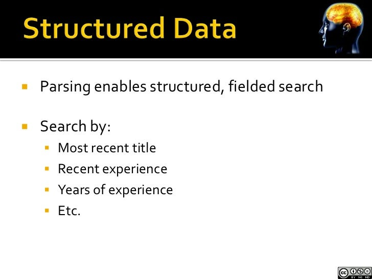    Parsing enables structured, fielded search   Search by:     Most recent title     Recent experience     Years of e...