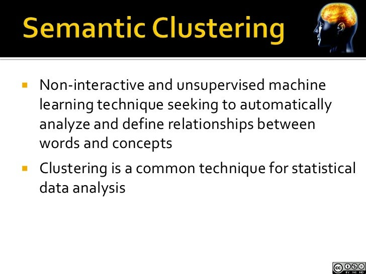    Non-interactive and unsupervised machine    learning technique seeking to automatically    analyze and define relation...