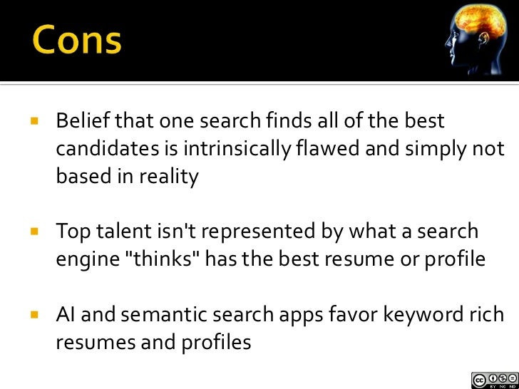    Keyword poor resumes and profiles may in fact    represent better talent than keyword rich    resumes and profiles   ...