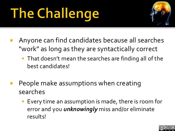 """   Anyone can find candidates because all searches    """"work"""" as long as they are syntactically correct     That doesn't ..."""