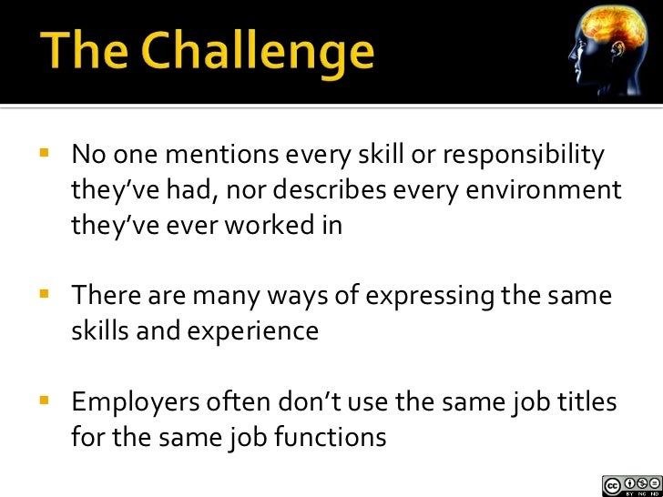  No one mentions every skill or responsibility  they've had, nor describes every environment  they've ever worked in The...