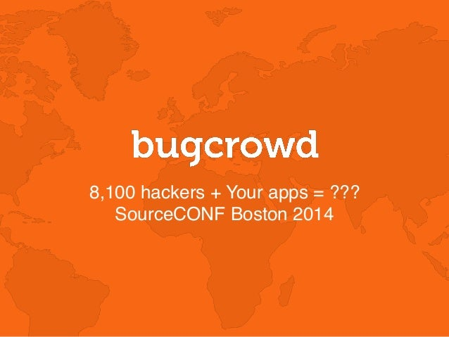 8,100 hackers + Your apps = ??? SourceCONF Boston 2014