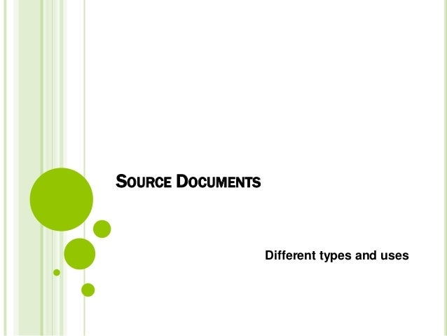 SOURCE DOCUMENTS  Different types and uses