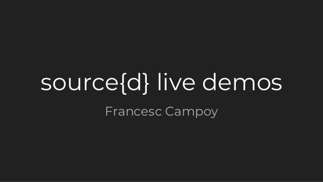 source{d} live demos Francesc Campoy