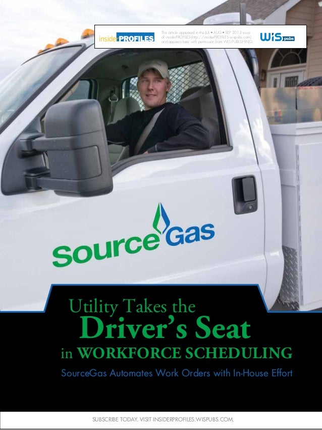 SourceGas Automates Work Orders with In-House Effort in Workforce Scheduling Utility Takes the Driver's Seat This article ...